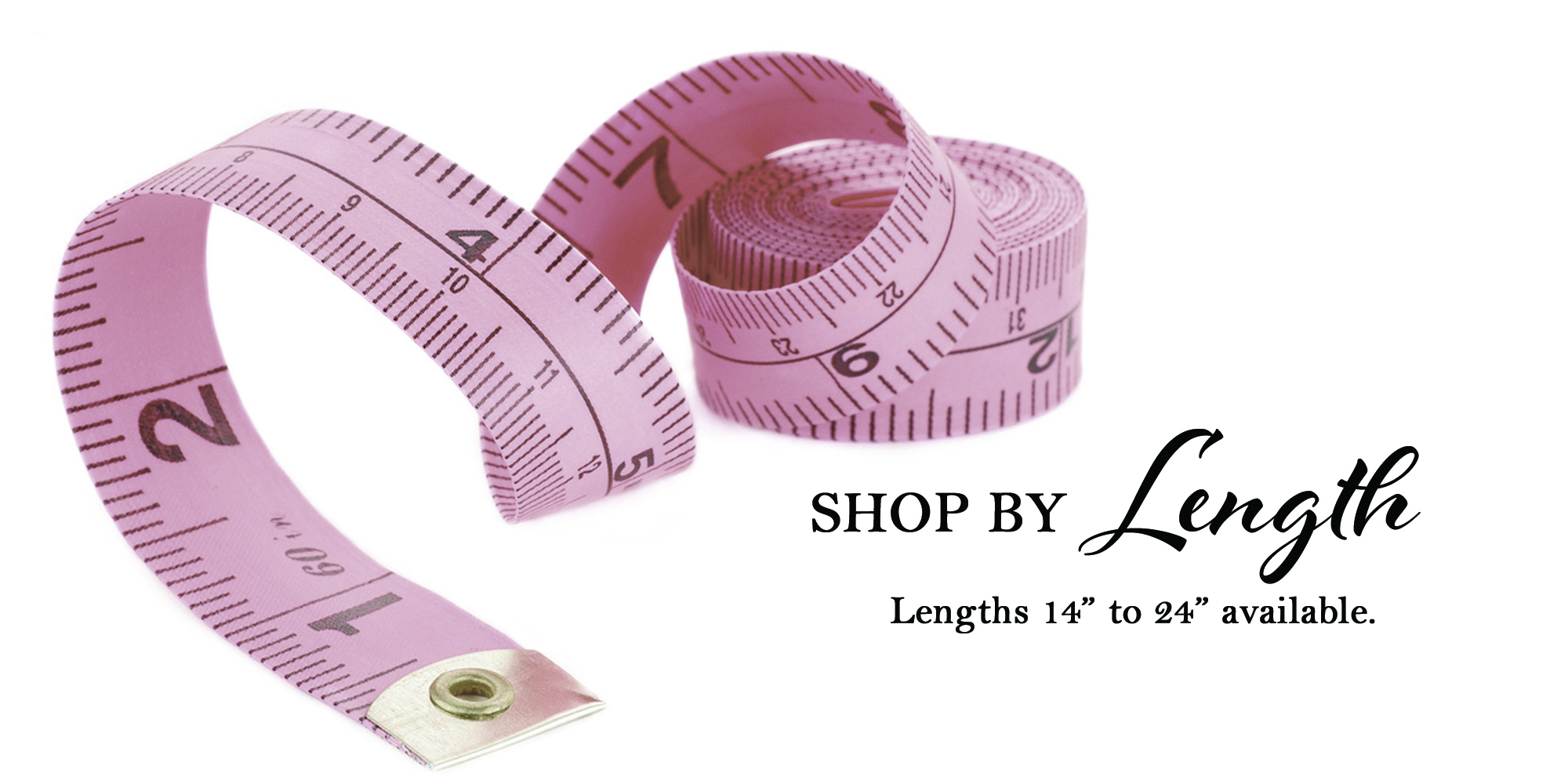 Shop by Length