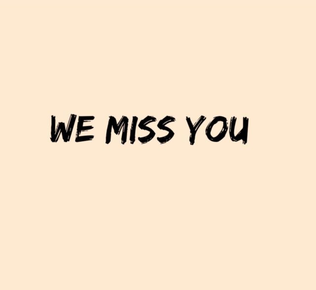 We miss you - clients